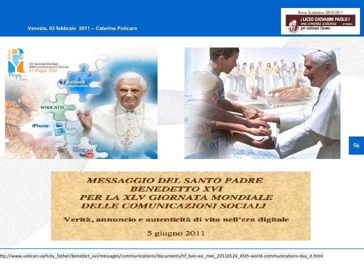 http://www.vatican.va/holy_father/benedict_xvi/messages/communications/documents/hf_ben-xvi_mes_20110124_45th-world-commun...