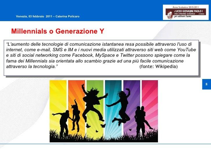 """Millennials o Generazione Y """" L'aumento delle tecnologie di comunicazione istantanea resa possibile attraverso l'uso di in..."""