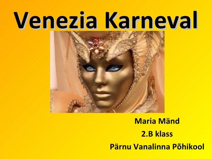 Venezia Karneval              Maria Mänd                2.B klass        Pärnu Vanalinna Põhikool