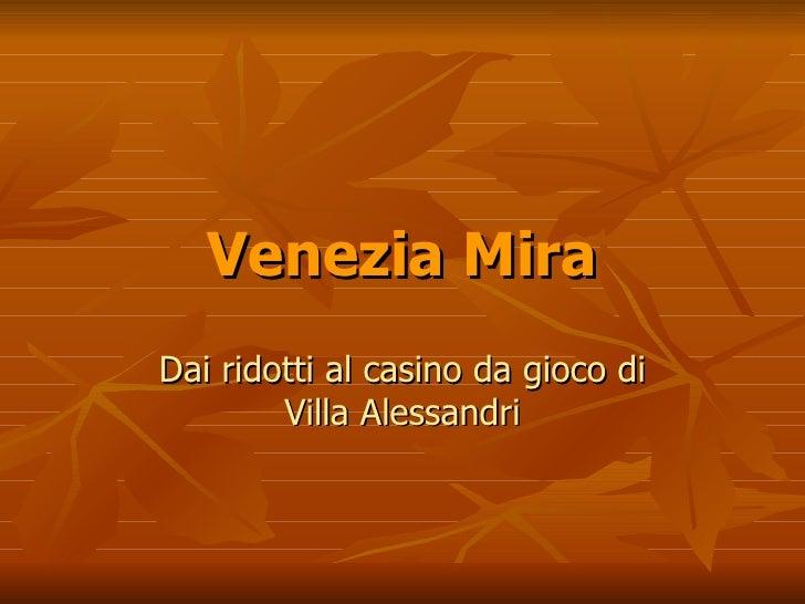 Venezia Mira Dai ridotti al casino da gioco di Villa Alessandri