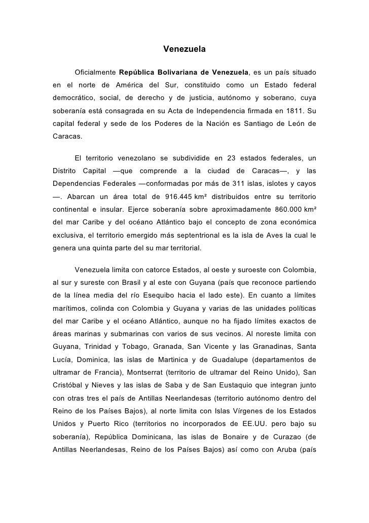 Venezuela        Oficialmente República Bolivariana de Venezuela, es un país situado en el norte de América del Sur, const...