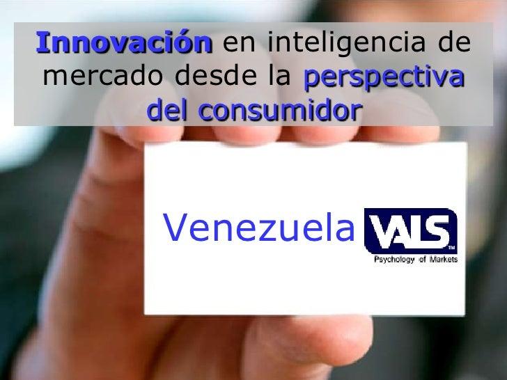 Innovación en inteligencia de mercado desde la perspectiva del consumidor<br />