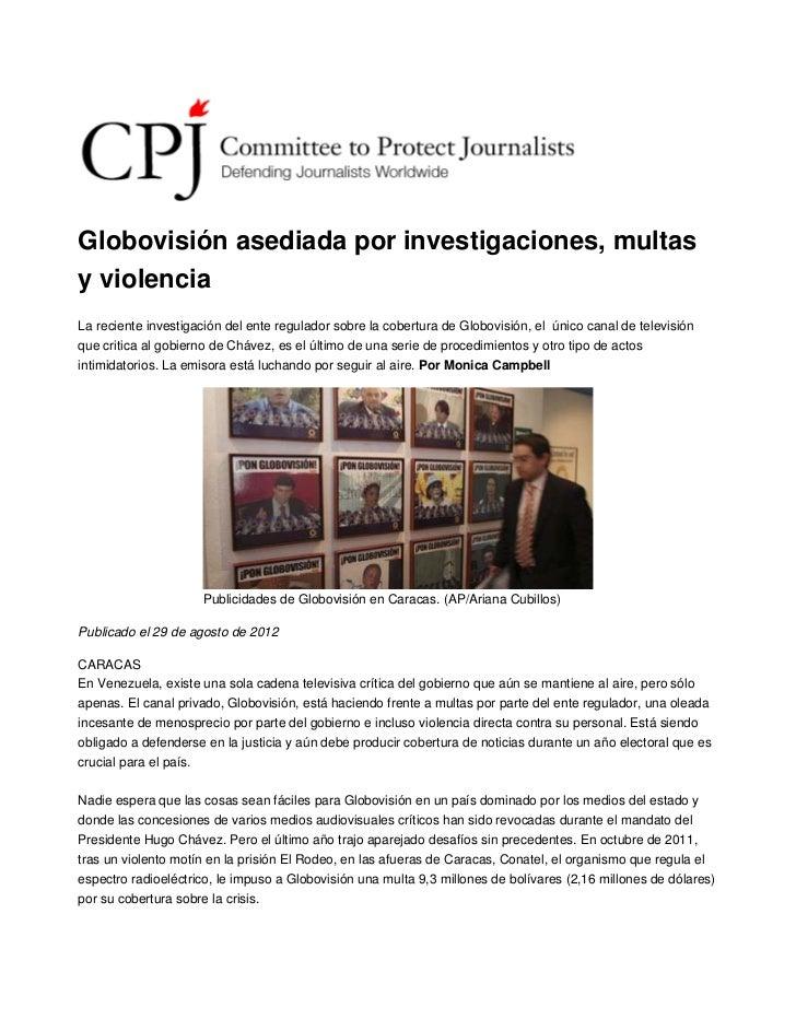 Globovisión asediada por investigaciones, multasy violenciaLa reciente investigación del ente regulador sobre la cobertura...