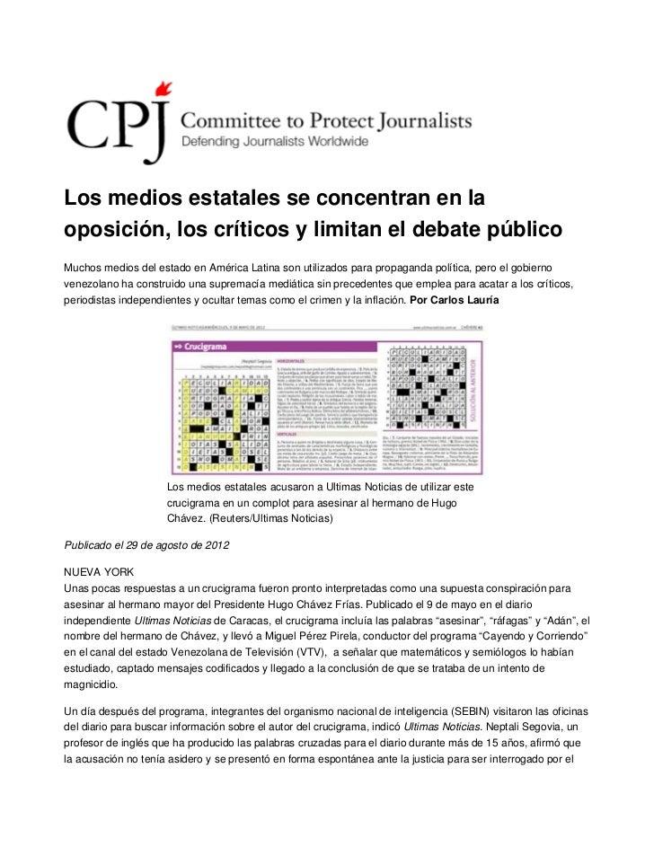 Los medios estatales se concentran en laoposición, los críticos y limitan el debate públicoMuchos medios del estado en Amé...