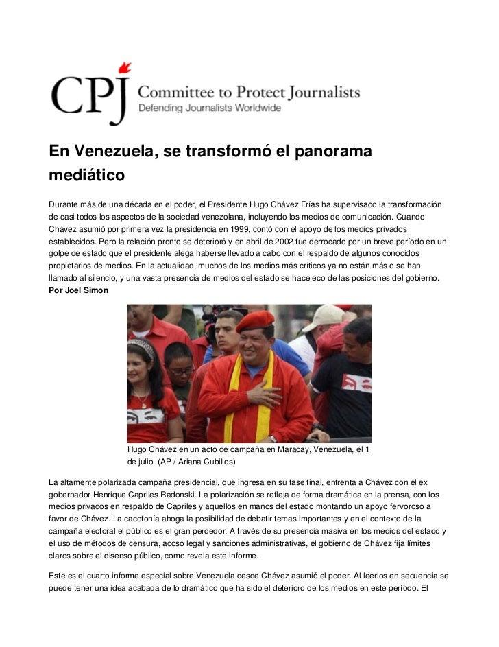 En Venezuela, se transformó el panoramamediáticoDurante más de una década en el poder, el Presidente Hugo Chávez Frías ha ...