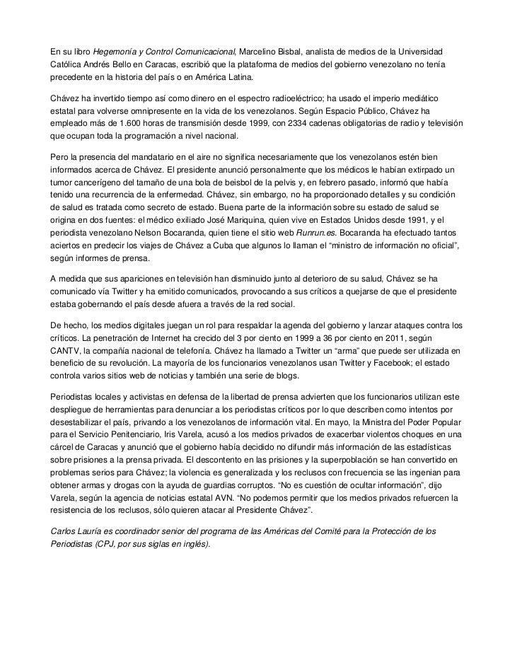 En su libro Hegemonía y Control Comunicacional, Marcelino Bisbal, analista de medios de la UniversidadCatólica Andrés Bell...