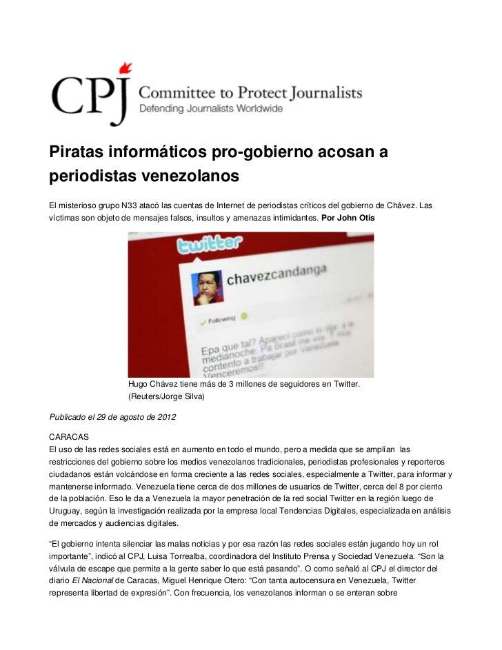 Piratas informáticos pro-gobierno acosan aperiodistas venezolanosEl misterioso grupo N33 atacó las cuentas de Internet de ...