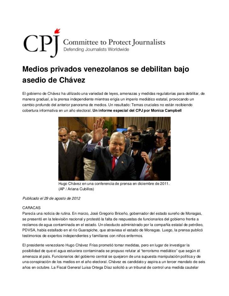 Medios privados venezolanos se debilitan bajoasedio de ChávezEl gobierno de Chávez ha utilizado una variedad de leyes, ame...