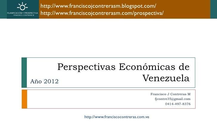 http://www.franciscojcontrerasm.blogspot.com/  http://www.franciscojcontrerasm.com/prospectiva/        Perspectivas Económ...
