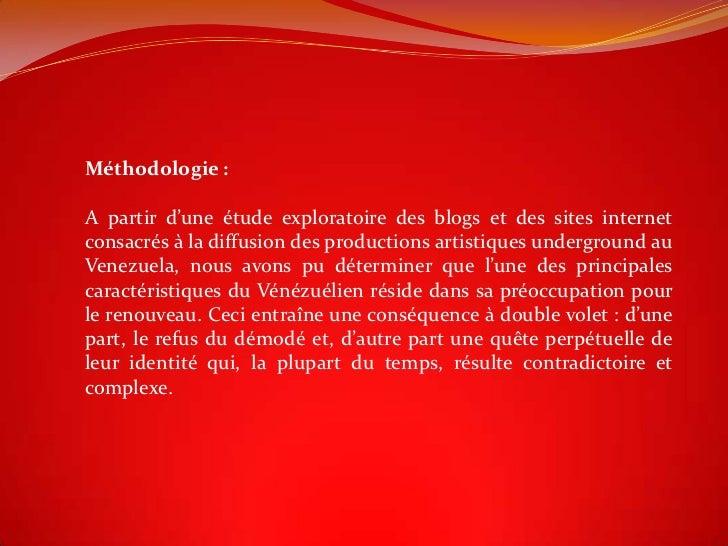 Méthodologie :A partir d'une étude exploratoire des blogs et des sites internetconsacrés à la diffusion des productions ar...