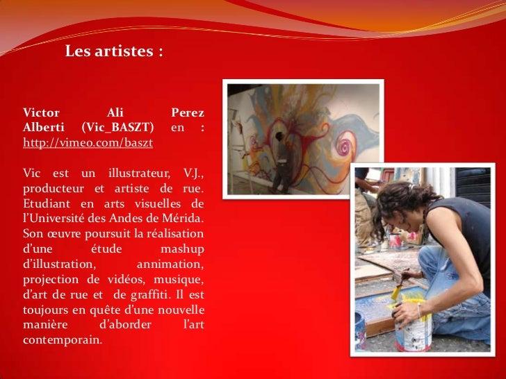 Les artistes :Victor         Ali           PerezAlberti (Vic_BASZT)          en :http://vimeo.com/basztVic est un illustra...