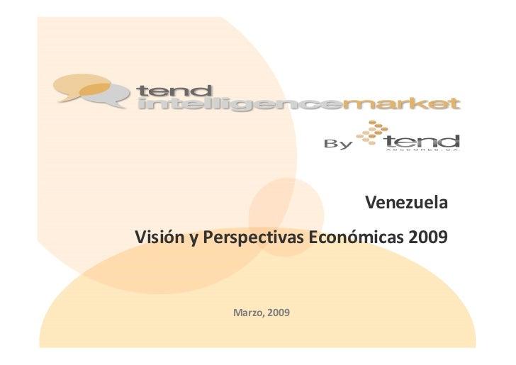 Venezuela Visión y Perspectivas Económicas 2009              Marzo, 2009