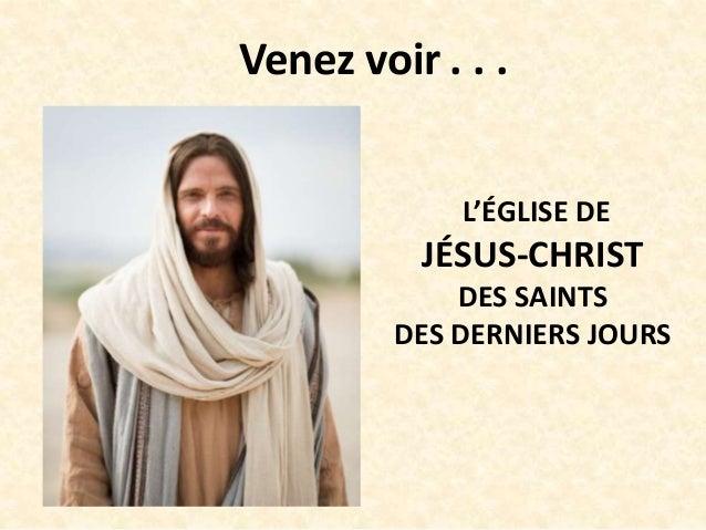Venez voir . . . L'ÉGLISE DE JÉSUS-CHRIST DES SAINTS DES DERNIERS JOURS