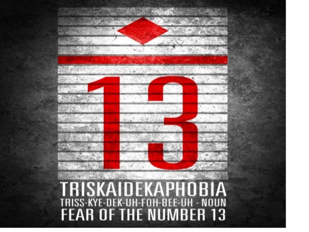 the fear of the number 13 triskaidekaphobia