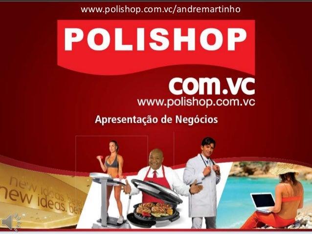 www.polishop.com.vc/andremartinho