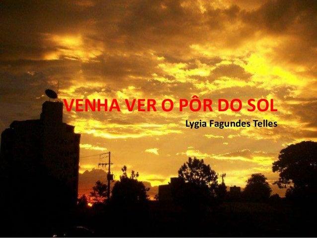 VENHA VER O PÔR DO SOL Lygia Fagundes Telles