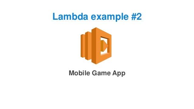 Lambda example #2 Mobile Game App