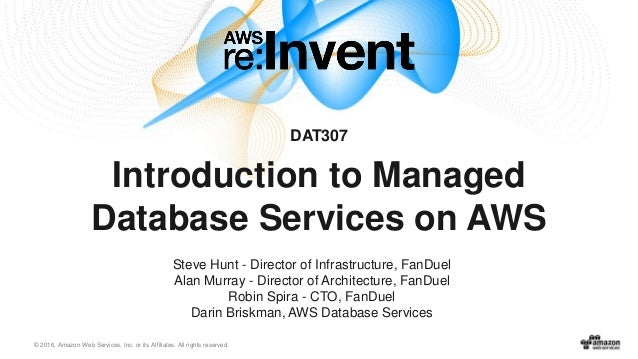 1b03df53700 AWS re:Invent 2016: Introduction to Managed Database Services on AWS …