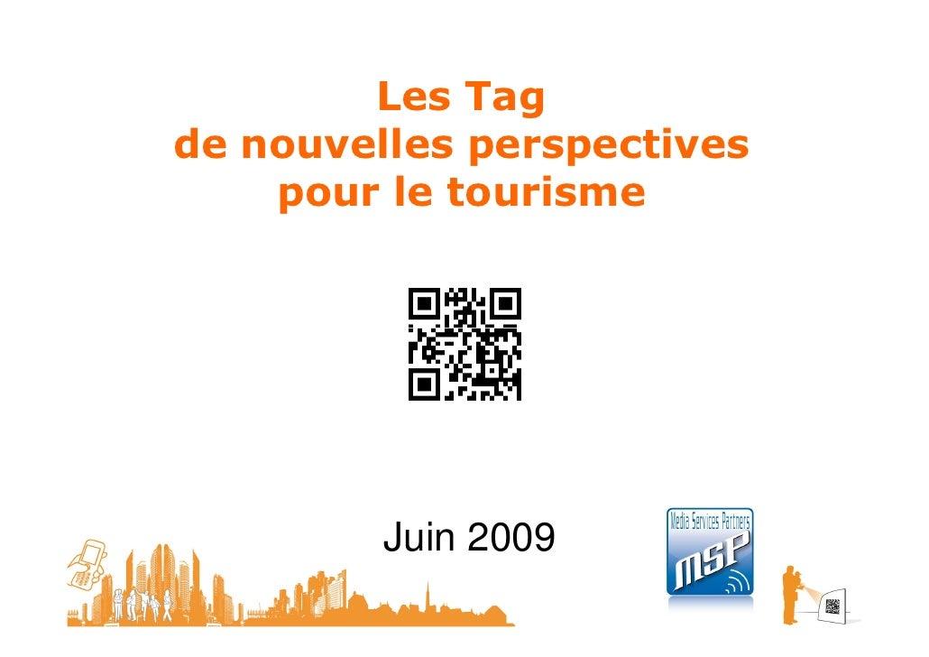 Les Tag de nouvelles perspectives     pour le tourisme              Juin 2009