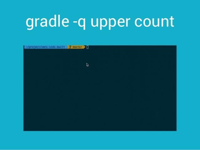 gradle -q upper count