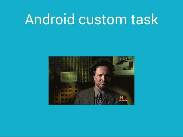 Android custom task