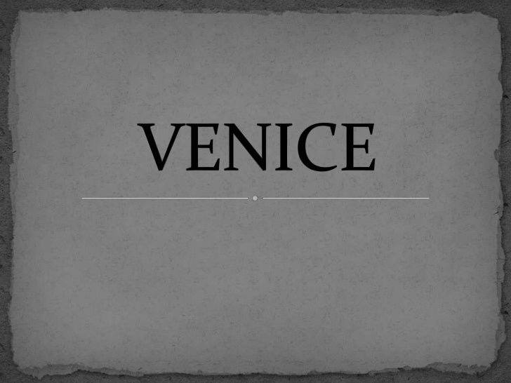  Venice is a city in Italy which is renowned for the    beauty of it seeing,its architecture and its artworks.   It is t...