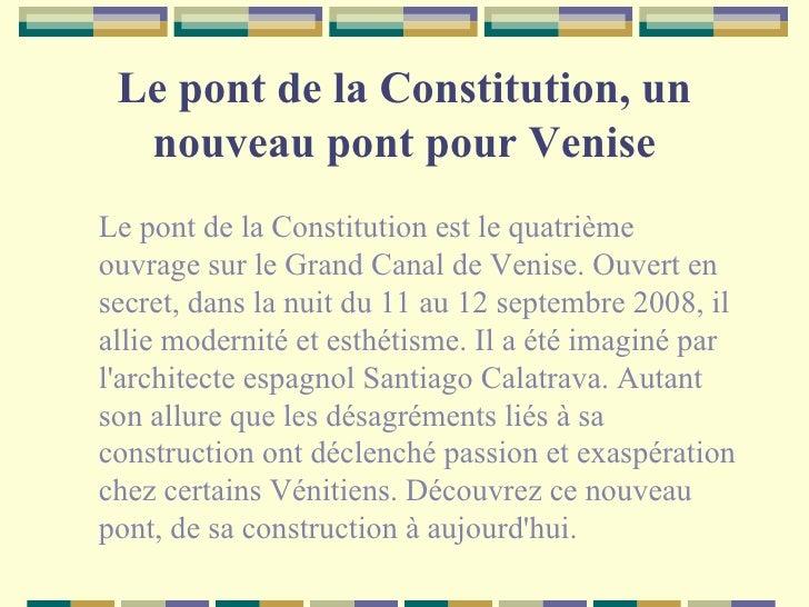 Le pont de la Constitution, un nouveau pont pour Venise <ul><li>Le pont de la Constitution est le quatrième ouvrage sur le...