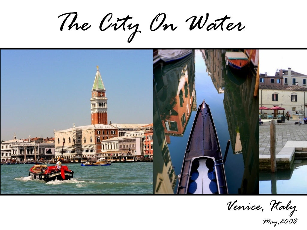 Venice, The City On Water (Please see full screen)