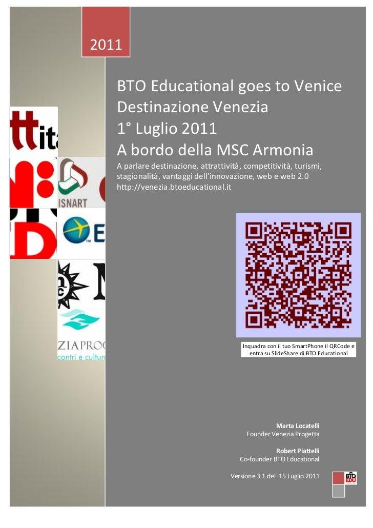 2011   BTO Educational goes to Venice   Destinazione Venezia   1° Luglio 2011   A bordo della MSC Armonia   A parlare dest...