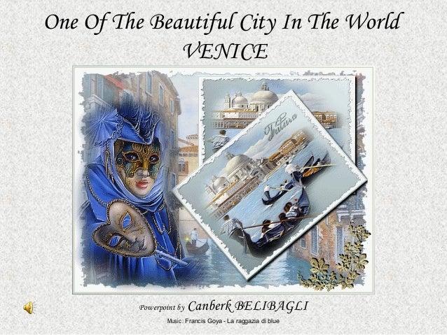 One Of The Beautiful City In The World VENICE Powerpoint by Canberk BELIBAGLI Music : Francis Goya - La raggazia di blue