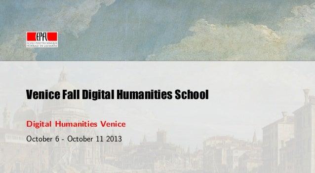 Venice Fall Digital Humanities School Digital Humanities Venice October 6 - October 11 2013