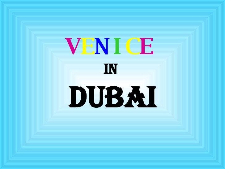 V E N I C E   IN  DUBAI