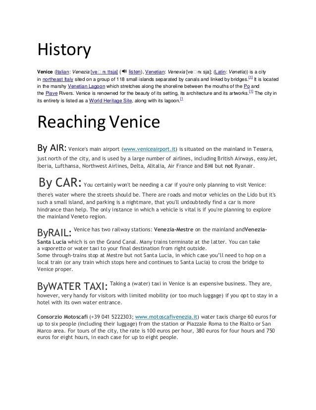 HistoryVenice (Italian: Venezia [veˈnɛ ttsja] ( listen), Venetian: Venexia [veˈnɛ sja]; (Latin: Venetia)) is a cityin nort...