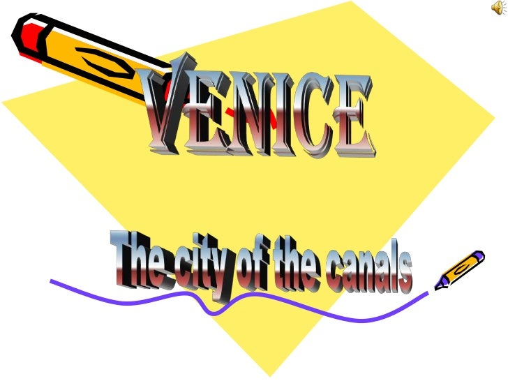 venIcE<br />The city of the canals<br />