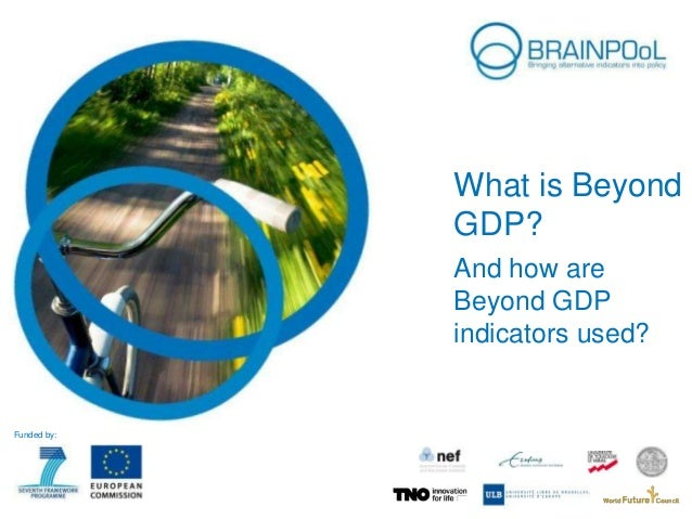 What is Beyond GDP? And how are Beyond GDP indicators used?  Funded by: