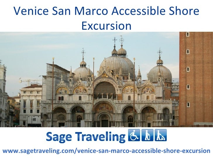 Venice San Marco Accessible Shore               Excursionwww.sagetraveling.com/venice-san-marco-accessible-shore-excursion
