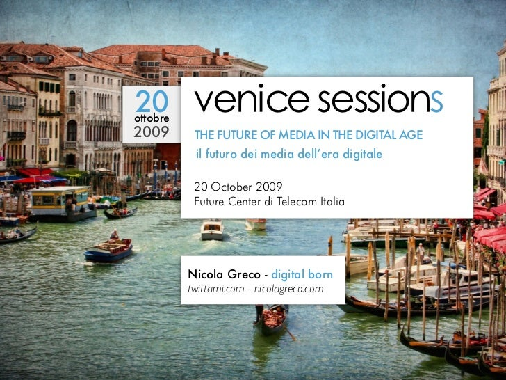 "20 ottobre            !""#$%""&'""''$(#' 2009       THE FUTURE OF MEDIA IN THE DIGITAL AGE            il futuro dei media del..."
