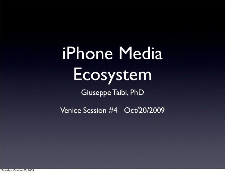 iPhone Media                               Ecosystem                                  Giuseppe Taibi, PhD                 ...
