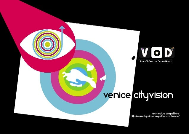 Venice city vision  Venice cityvision architecture competitions http:/ /www.cityvision-competition.com/venice/