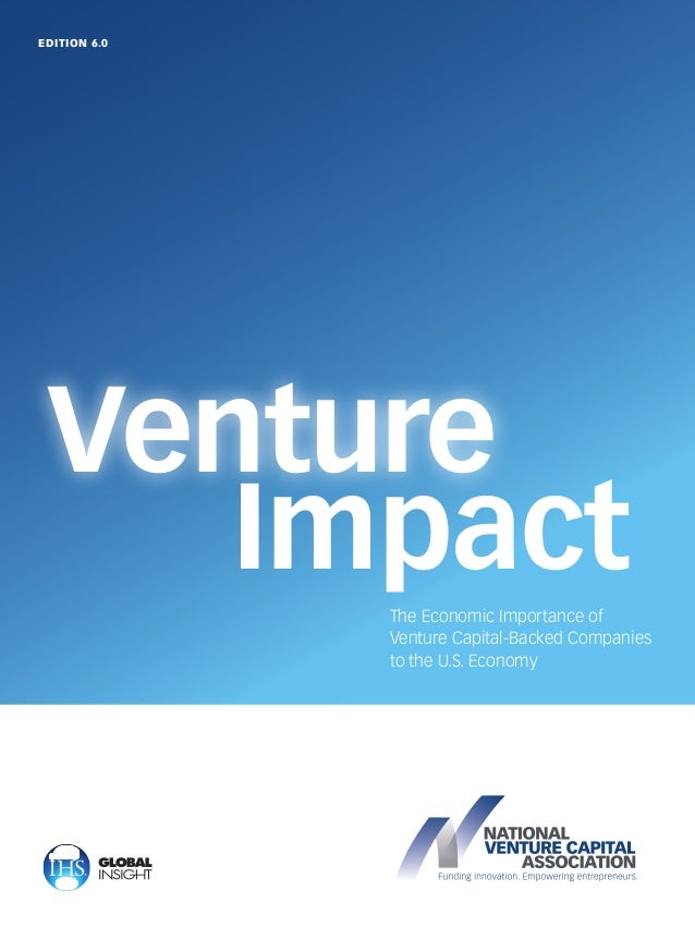 EDITION 6.0  Venture Impact The Economic Importance of Venture Capital-Backed Companies to the U.S. Economy