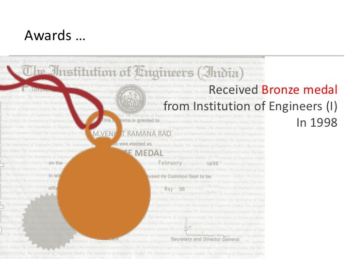 Awards …                   Received Bronze medal           from Institution of Engineers (I)                              ...