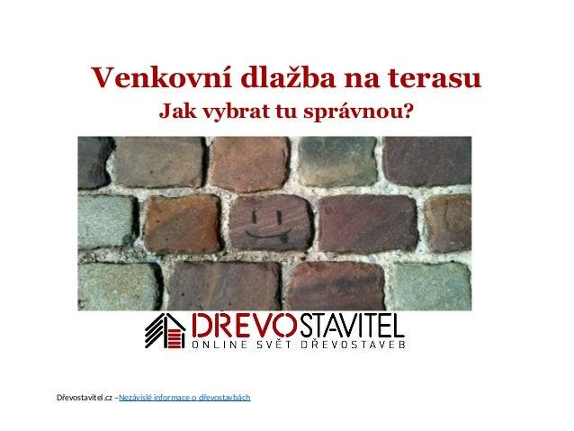 Venkovní dlažba na terasu Jak vybrat tu správnou? Dřevostavitel.cz –Nezávislé informace o dřevostavbách