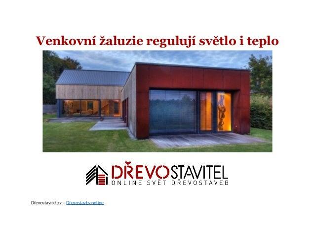 Venkovní žaluzie regulují světlo i teplo Dřevostavitel.cz – Dřevostavby online