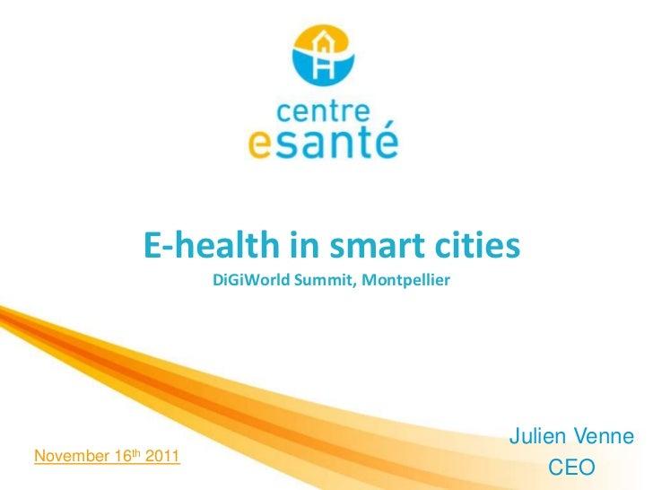 E-health in smart cities                         DiGiWorld Summit, Montpellier                                            ...