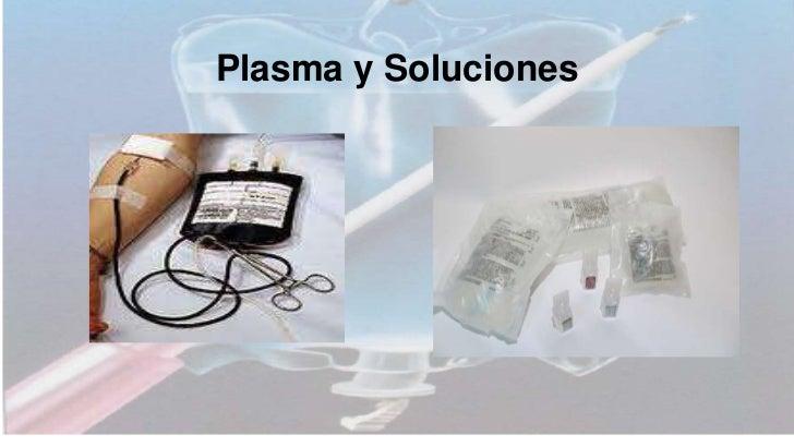 Plasma y Soluciones