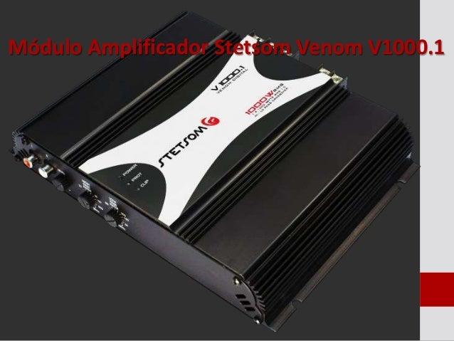 Módulo Amplificador Stetsom Venom V1000.1