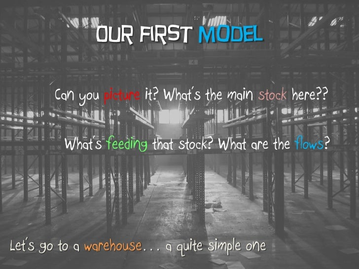 Our first model         Can you picture it? What's the main stock here??           What's feeding that stock? What are the...