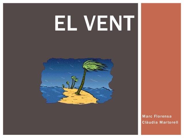 Marc Florensa Clàudia Martorell EL VENT