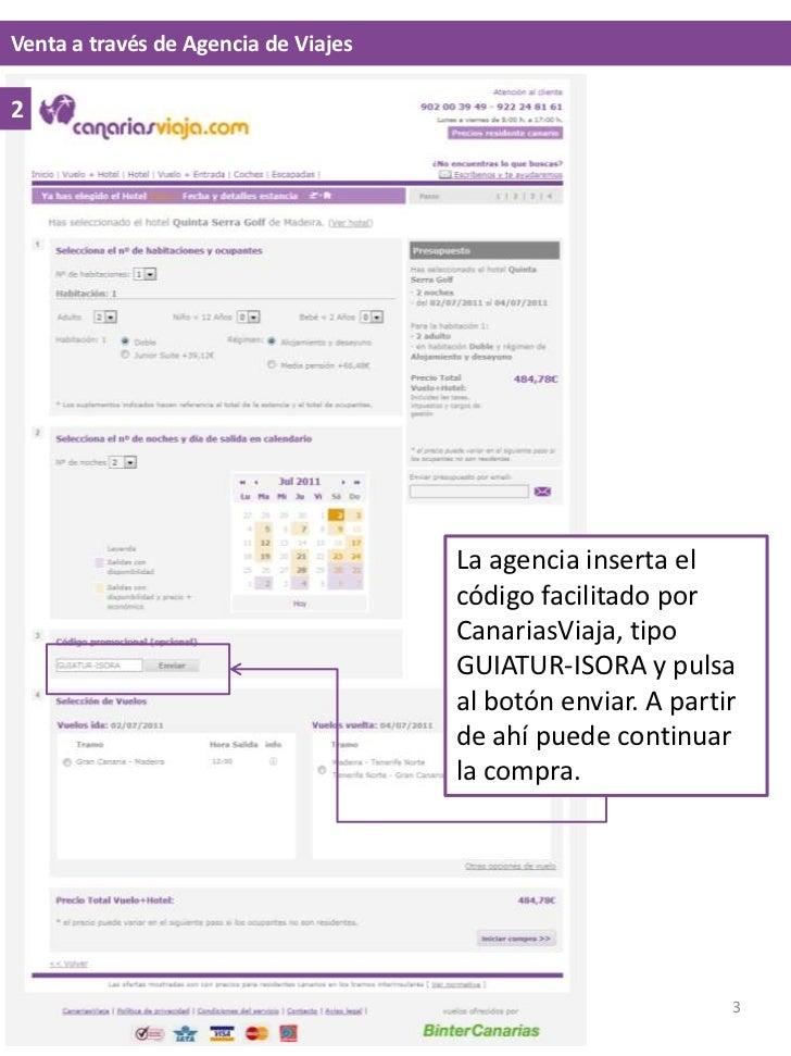 Venta a través de Agencia de Viajes<br />2<br />La agencia inserta el código facilitado por CanariasViaja, tipo AAVV-VINSU...