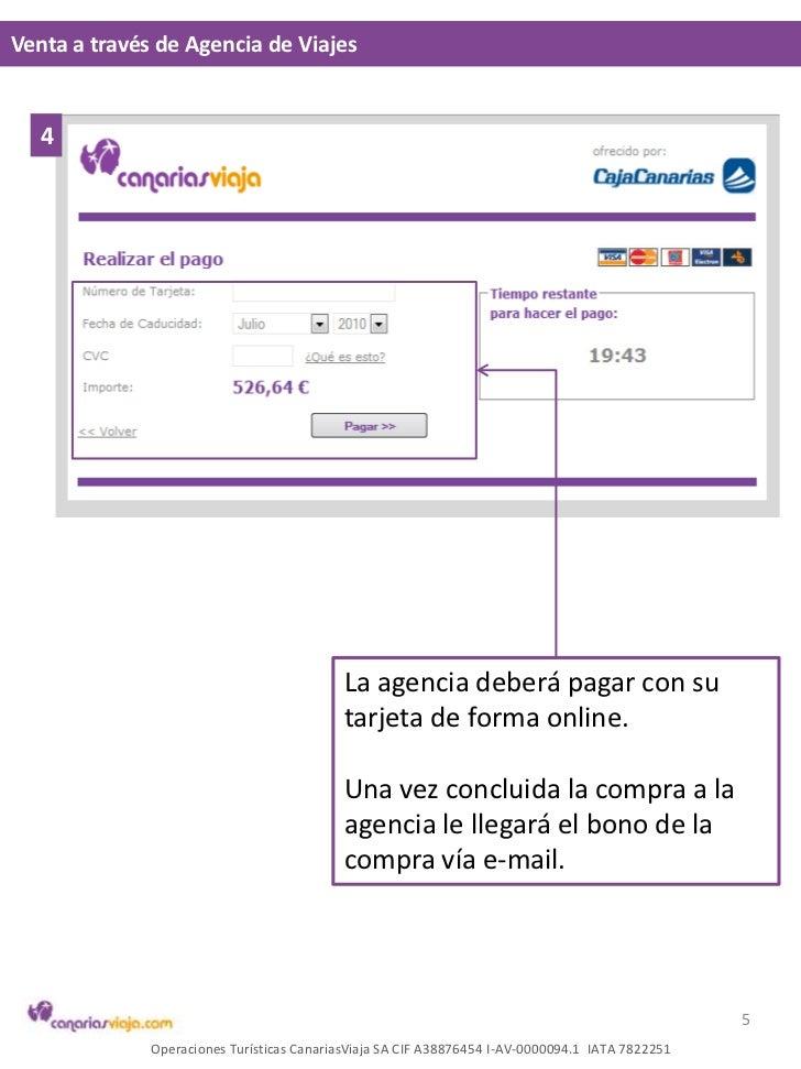 Venta a través de Agencia de Viajes<br />4<br />La agencia deberá pagar con su tarjeta de forma online.<br />Una vez concl...